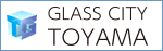 GLASS CITY TOYAMA