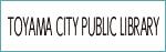 TOYAMA CITY LIBRARY
