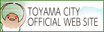 TOYAMA CITY OFFICIAL WEB SITE